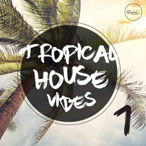 Roundel Sounds - Tropical House Vibes - Vol 1
