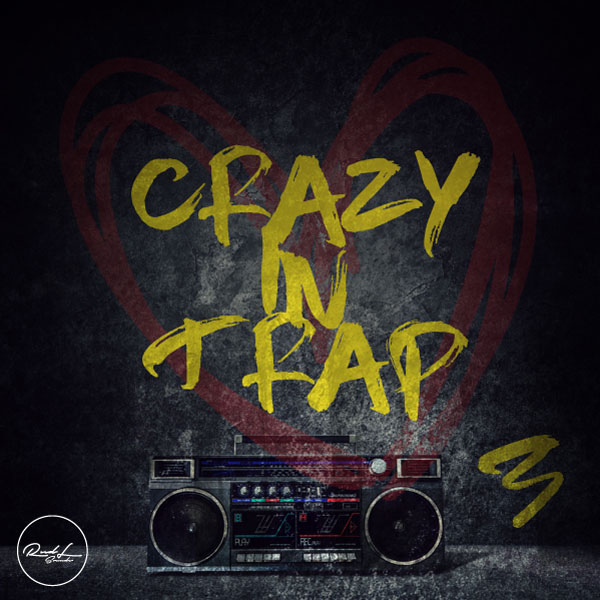 Roundel Sounds - Crazy In Trap - Vol 3