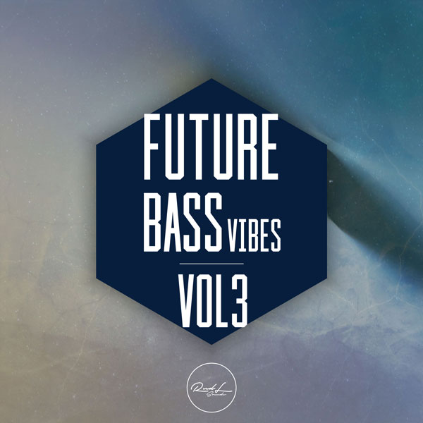 Roundel Sounds - Future Bass Vibes - Vol 3
