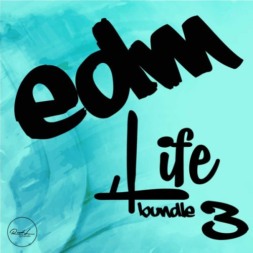 Roundel Sounds - EDM 4 Life Bundle - Vol 3
