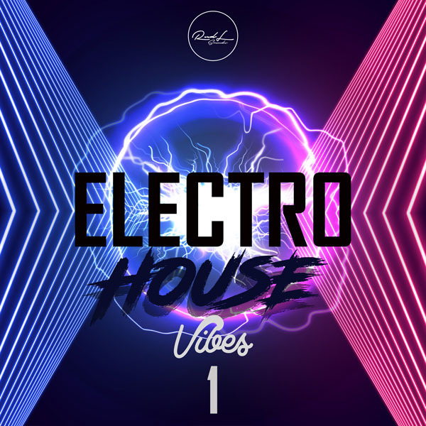 Roundel Sounds - Electro House Vibes - Vol 1